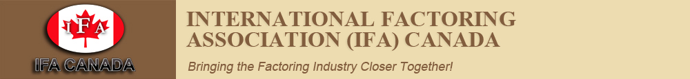 International Factoring Association (IFA) Canada - Bringing the Factoring Industry Closer Together!